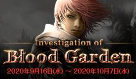Investigation of Blood Garden